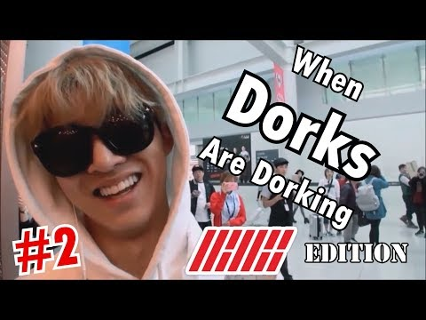 When Dorks Are Dorking #2   iKON EDITION (Funny Moments)