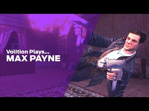 Volition Plays: Max Payne