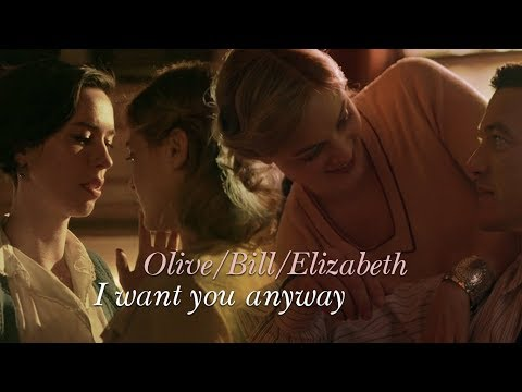 Olive/Bill/Elizabeth || I Want You Anyway || Professor Marston and the Wonder Women