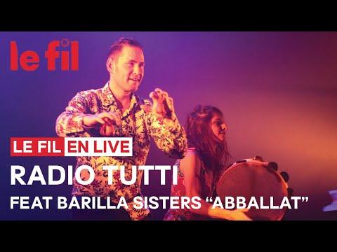 Radio Tutti Feat Barilla Sisters // Abballat #lefilsmac #SaintEtienne