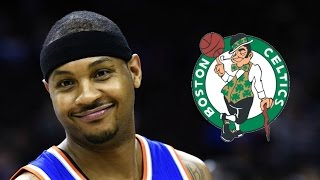 Carmelo Anthony Trade to the Boston Celtics? - Would It Be a Good Move?