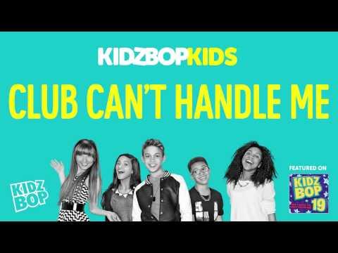 KIDZ BOP Kids - Club Can't Handle Me (KIDZ BOP 19)