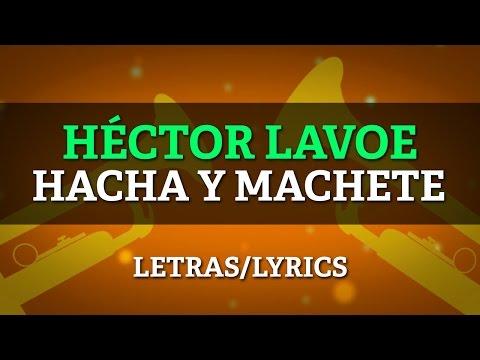 Hector Lavoe - Hacha y Machete (Lyrics/Letras)