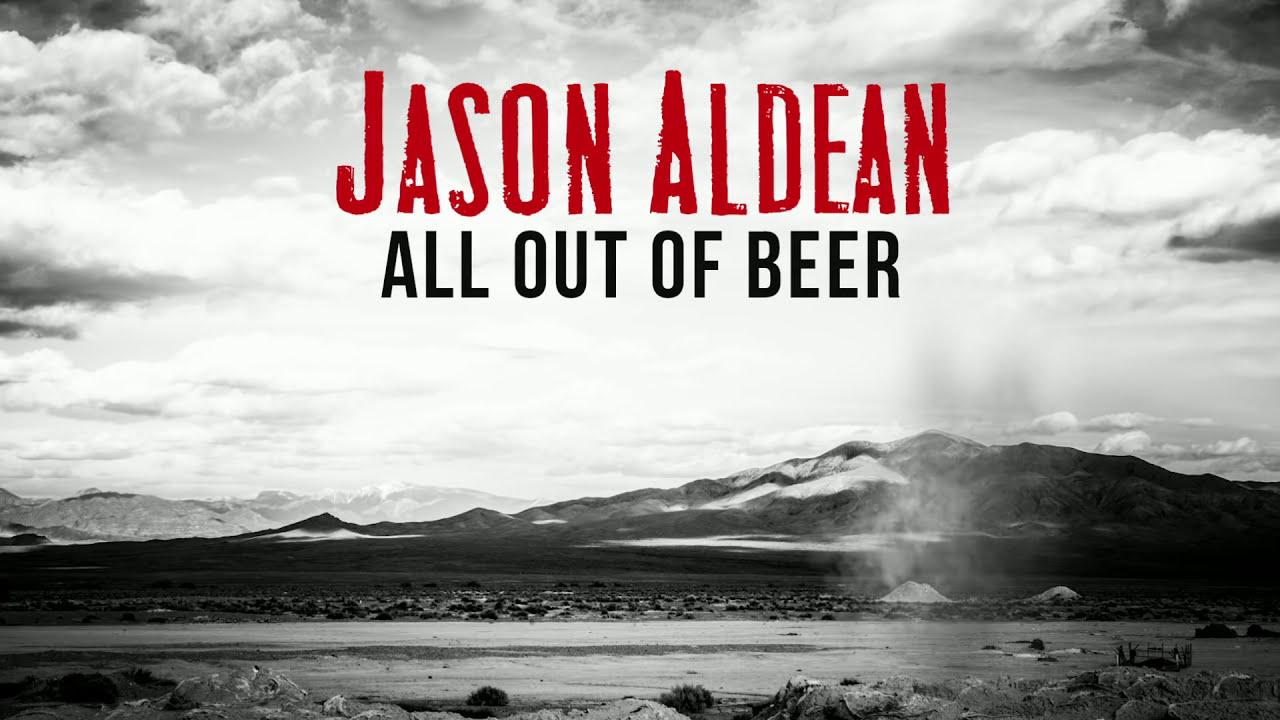 jason-aldean-all-out-of-beer-audio-jasonaldeanvevo