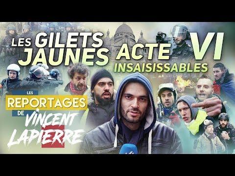 LES GILETS JAUNES INSAISISSABLES, ACTE VI –Les Reportages de Vincent Lapierre
