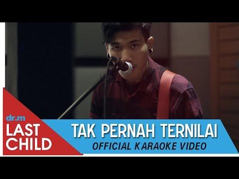 Last Child Karaoke: Tak Pernah Ternilai