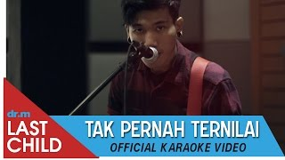 Video Last Child Karaoke: Tak Pernah Ternilai download MP3, 3GP, MP4, WEBM, AVI, FLV Januari 2018