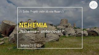 """""""Nehemia – undercover!"""" - Gottes Projekt- mehr als eine Mauer - 07.02.2021"""
