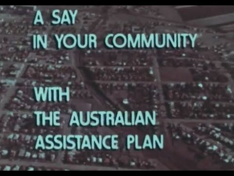 A Say In Your Community With The Australian Assistance Plan (1974)