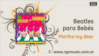 Beatles para Bebés - Martha my dear