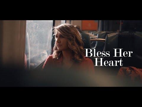 """""""Bless Her Heart""""- Short Film"""