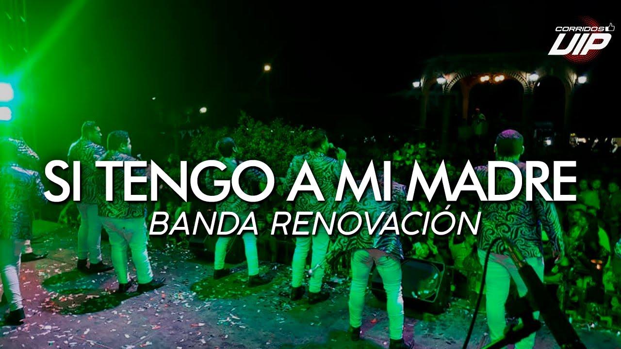 BANDA RENOVACIÓN - Si Tengo A Mi Madre (En Vivo 2021) | CORRIDOS VIP 2021