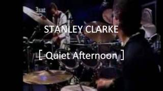 Stanley Clarke [ Quiet Afternoon ]Steve Gadd