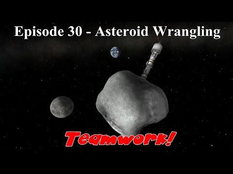 KSP - Teamwork 30 - Asteroid Wrangling