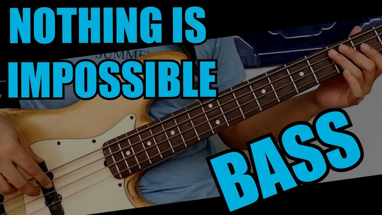 Nothing Is Impossible Remastered Bass Guide w/CHORDS & TABS