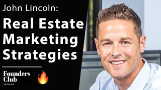 Top 2020 Real Estate Marketing Strategies | John Lincoln on Founders Club