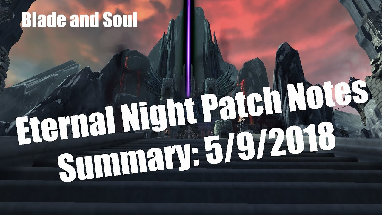 [Blade and Soul] Eternal Night Patch Notes Summary!