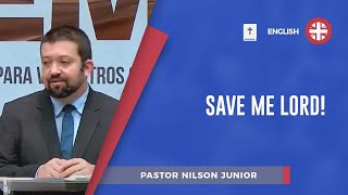 Save me Lord! | Pr. Nilson Junior
