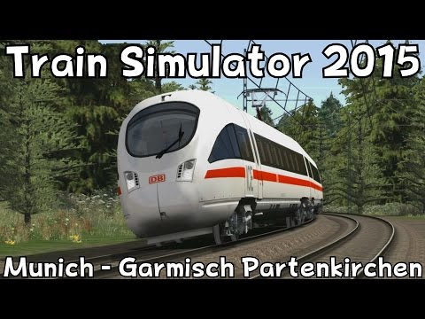 Train Simulator 2015: Munich - Garmisch Partenkirchen with DB BR 411 ICE-T
