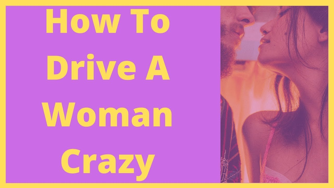 How to drive wife crazy sex