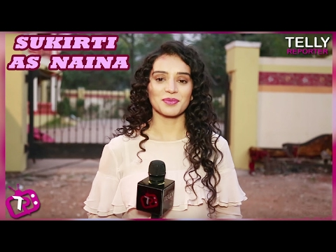 Sukirti Kandpal Talks About Her Entry as Naina in...