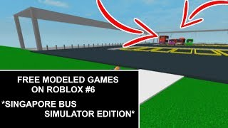 Free Modeled Games on Roblox #6 *SINGAPORE BUS SIMULATORS*