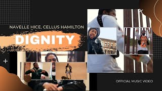 Navelle Hice, Cellus Hamilton - Dignity (Official Video)