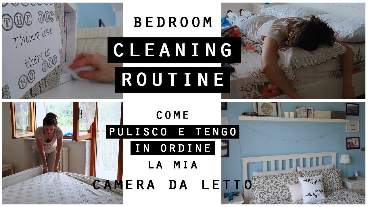 Non Riesco A Tenere In Ordine La Camera : Bedroom cleaning routine come pulisco e tengo in ordine la mia