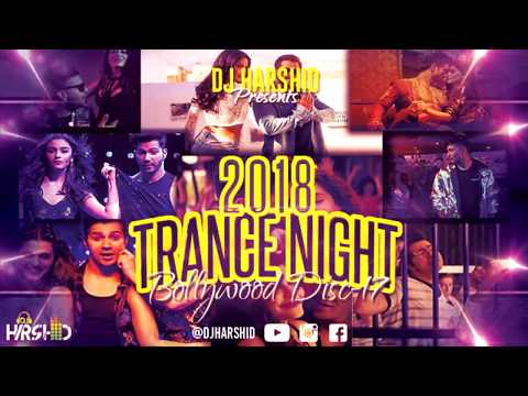 Trance Night Bollywood 2018 Mashup Disc-17 || DJ Harshid