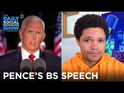 Pence Packs an Impressive Amount of Bulls**t Into His RNC Speech | The Daily Social Distancing Show
