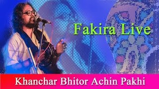 Download Khanchar Bhitor Achin Pakhi | Fakira Live | Ft. Timir Biswas MP3 song and Music Video