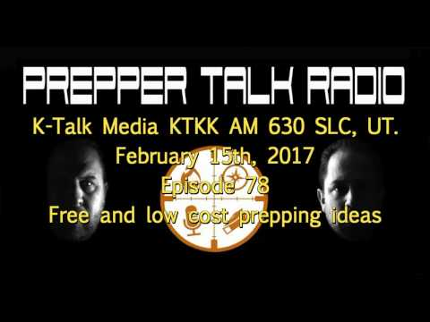 Prepper Talk Radio Episode 78, 02 15 17  Free and low cost prepping