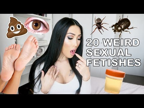 20 WEIRD SEXUAL FETISHES! (You Might Not Heard Of!)
