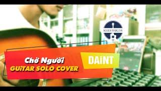 Chờ người - Guitar solo cover - Daint