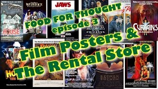 Food For Thought ep. 3 - Film Posters & the Rental Store