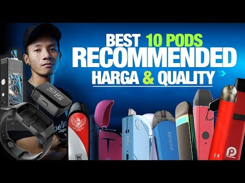 BEST 10 POD RECOMMENDED | QUALITY | PRICE | 2019