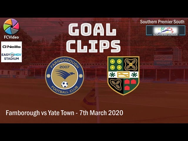 2020-03-07 | Farnborough vs Yate Town | Goals