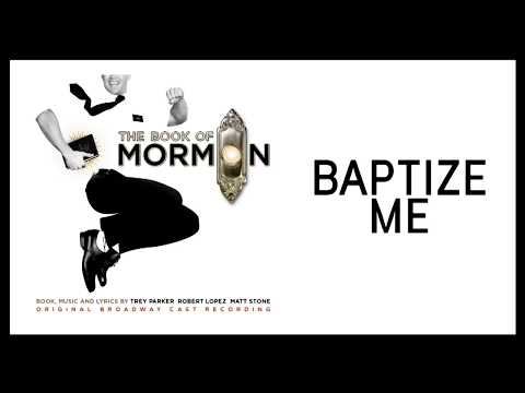 Baptize Me — Book of Mormon (Lyric Video) [OBC]