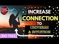 Increase Connection to The Universe And Your Intuition! Attract What You Want (Law of Attraction)