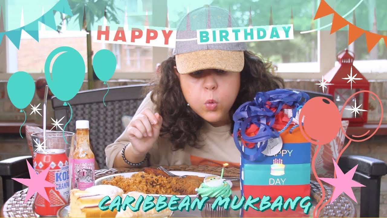 WEEKLY UPDATE: BIRTHDAY MUKBANG, CARIBBEAN FOOD, AND MORE!