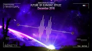 Future of Euphoric Stylez - December 2016 [HQ Mix]