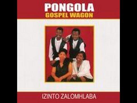 Bheka Umi ngasemnyango   Pongola Gospel Wagon