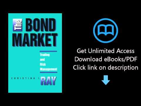 Download The Bond Market: Trading and Risk Management PDF