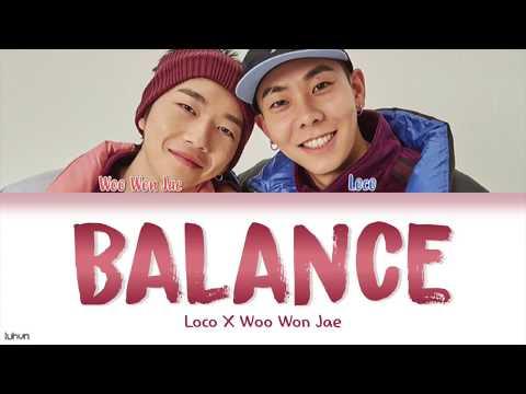 LOCO, Won Jae (로꼬, 우원재) - 'Balance (밸런스)' LYRICS [HAN|ROM|ENG COLOR CODED] 가사