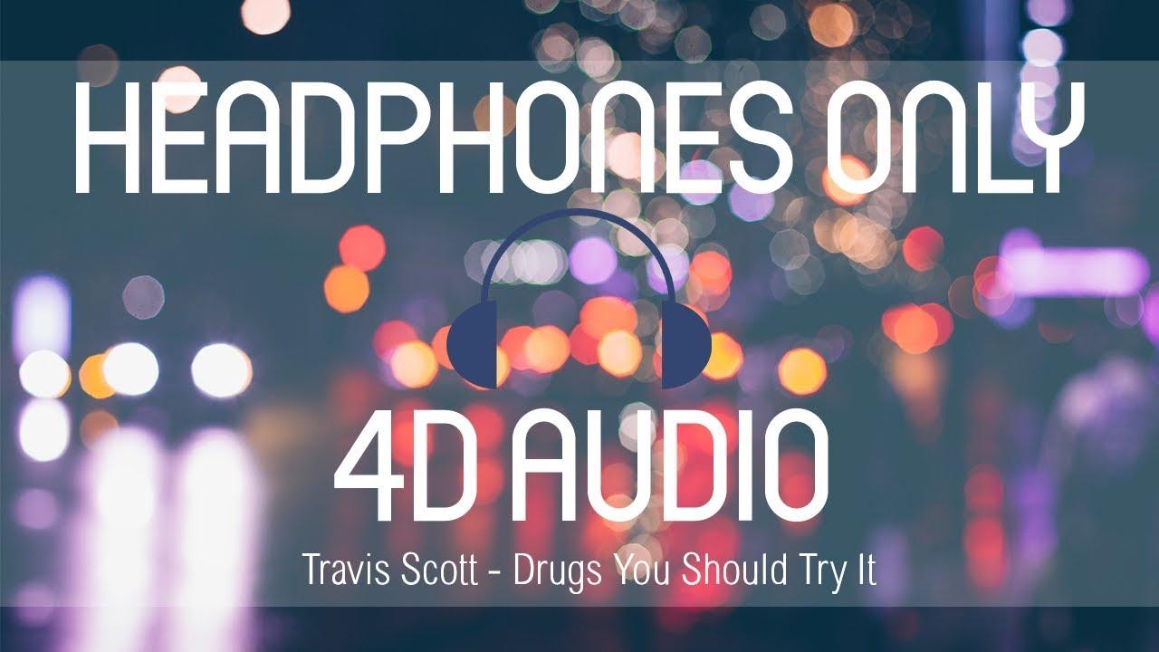 Travis Scott - Drugs You Should Try It (4D AUDIO) (USE HEADPHONES)