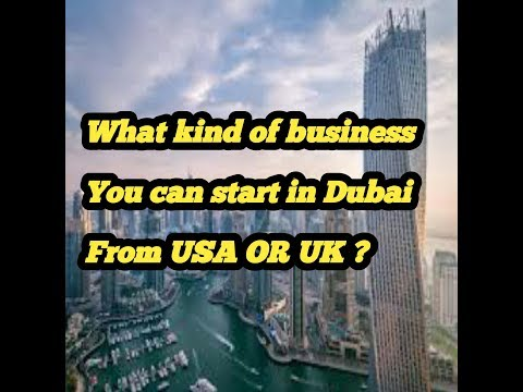 START UP BUSINESS IN DUBAI FROM USA OR UK | BUSINESS UPDATE |