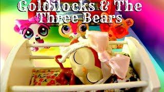 ✧LPS: Goldilocks & The Three Bears!