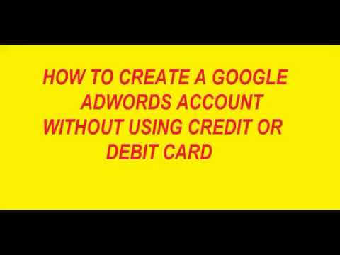 How to create  Google Adwords account without a Credit/Debit
