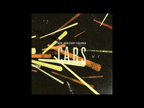 Cars (Full Album) - Now, Now Every Children