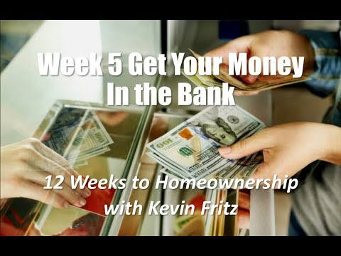 12 Weeks to Homeownership: Week 5 Put Funds Where They Belong